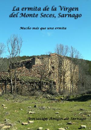La ermita de la Virgen del Monte Seces, Sarnago
